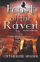Catherine Spader, author of Feast of the Raven and The Return of the Wulfheddin