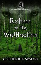 Catherine Spader, author of The Return of the Wulfheddin and Feast of the Raven