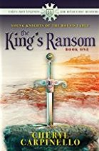 The King's Ransom, Young Knights of the Round Table, book 1