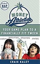 Craig Kaley, author of  Money Athletics: Your Game Plan to a Financially Fit Tween