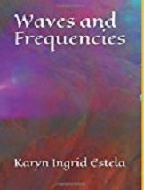 Karyn Ingrid Estela, author of Waves and Frequencies